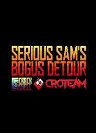Serious Sams Bogus Detour | Серьезный Сэм Богус Детур