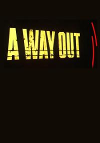 A Way Out | Выход