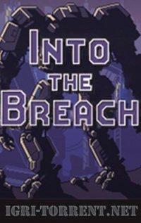 Into the Breach|В нарушение