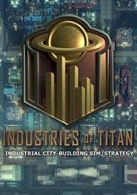 Industries of Titan | Отрасли Титанов