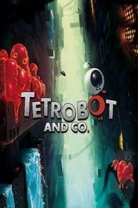 Tetrobot and Co   Тетробот и Ко
