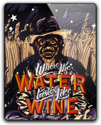 Where the Water Tastes Like Wine | Где вода на вкус как вино