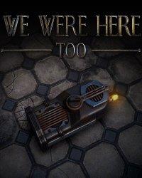 We Were Here Too   Мы Тоже Были Здесь
